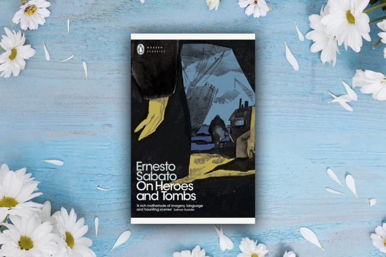 On Heroes and Tombs - Ernesto Sabato