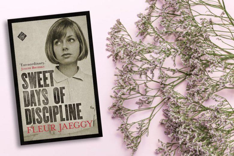 Sweet Days of Discipline - Fleur Jaeggy