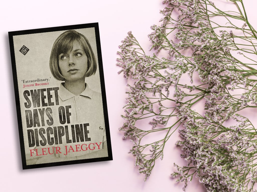 Sweet Days of Discipline - Fleur Jaeggy