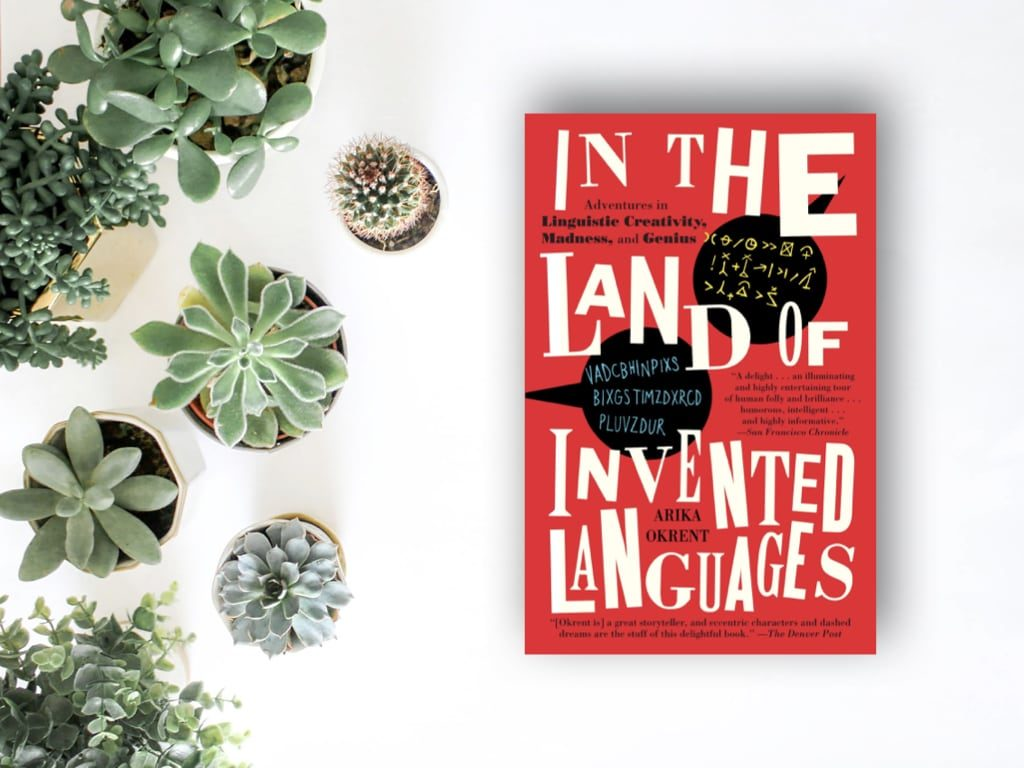 In the Land of Invented Languages - Arika Okrent