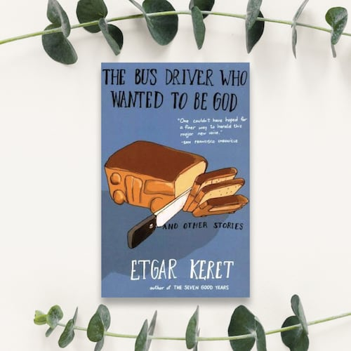 The Bus Driver Who Wanted to Be God - Etgar Keret