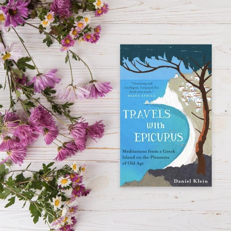 Travels with Epicurus - Daniel Klein
