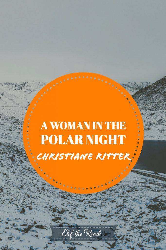 A Woman in the Polar Night - Christiane Ritter