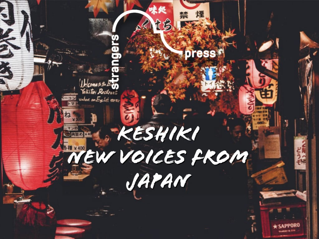Keshiki - New Voices from Japan, Strangers Press