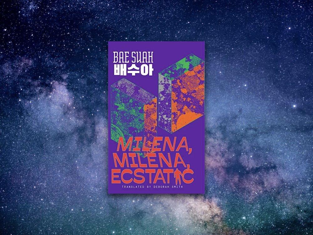 Milena, Milena, Ecstatic - Bae Suah
