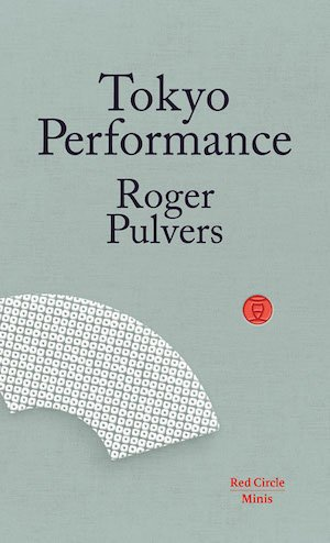 Tokyo Performance - Roger Pulvers