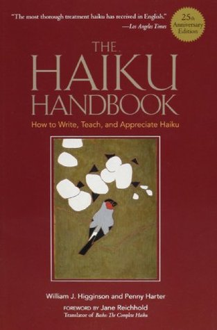 Haiku Handbook -25th Anniversary Edition, The