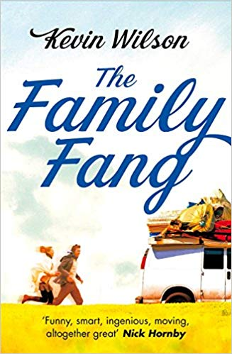 The Family Fang - Kevin Wilson