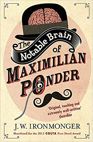 The Notable Brain of Maximilian Ponder - John Ironmonger