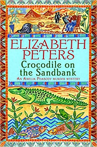 Crocodile on the Sandbank (Amelia Peabody Series) - Elizabeth Peters