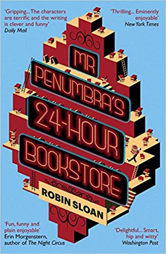 Mr Penumbra's 24-Hour Bookstore - Robin Sloan