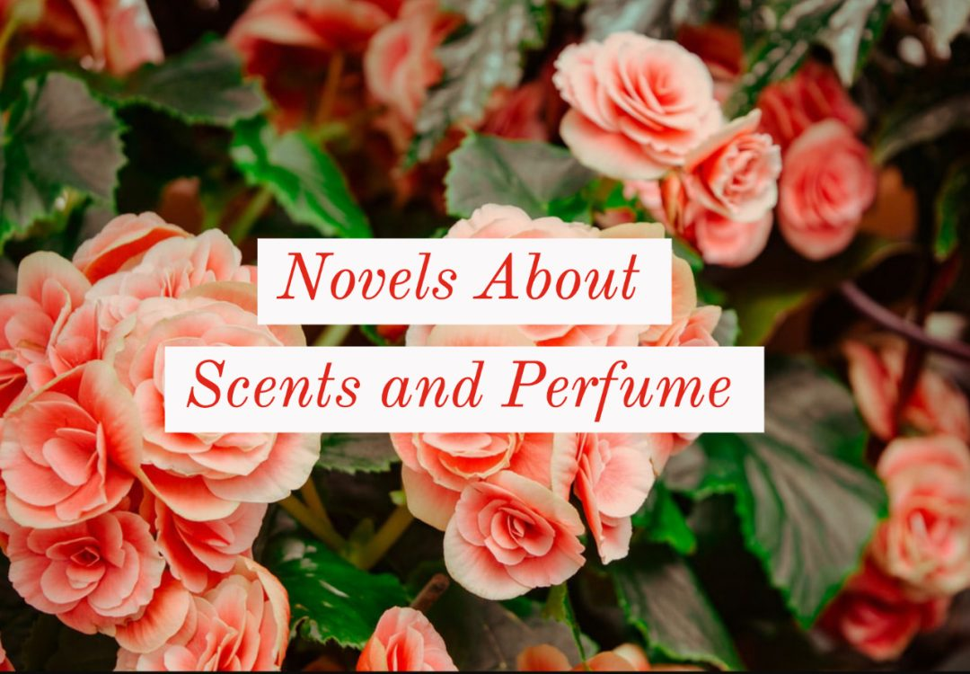 Novels About Scents and Perfume