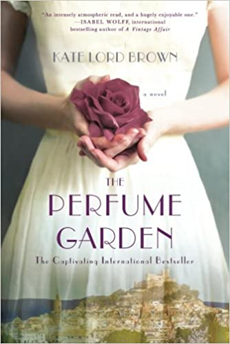 The Perfume Garden - Kate Lord Brown
