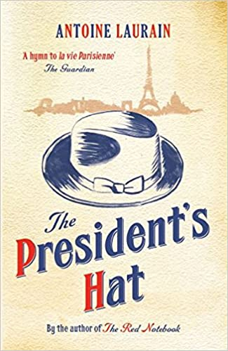 The President's Hat – Antoine Laurain