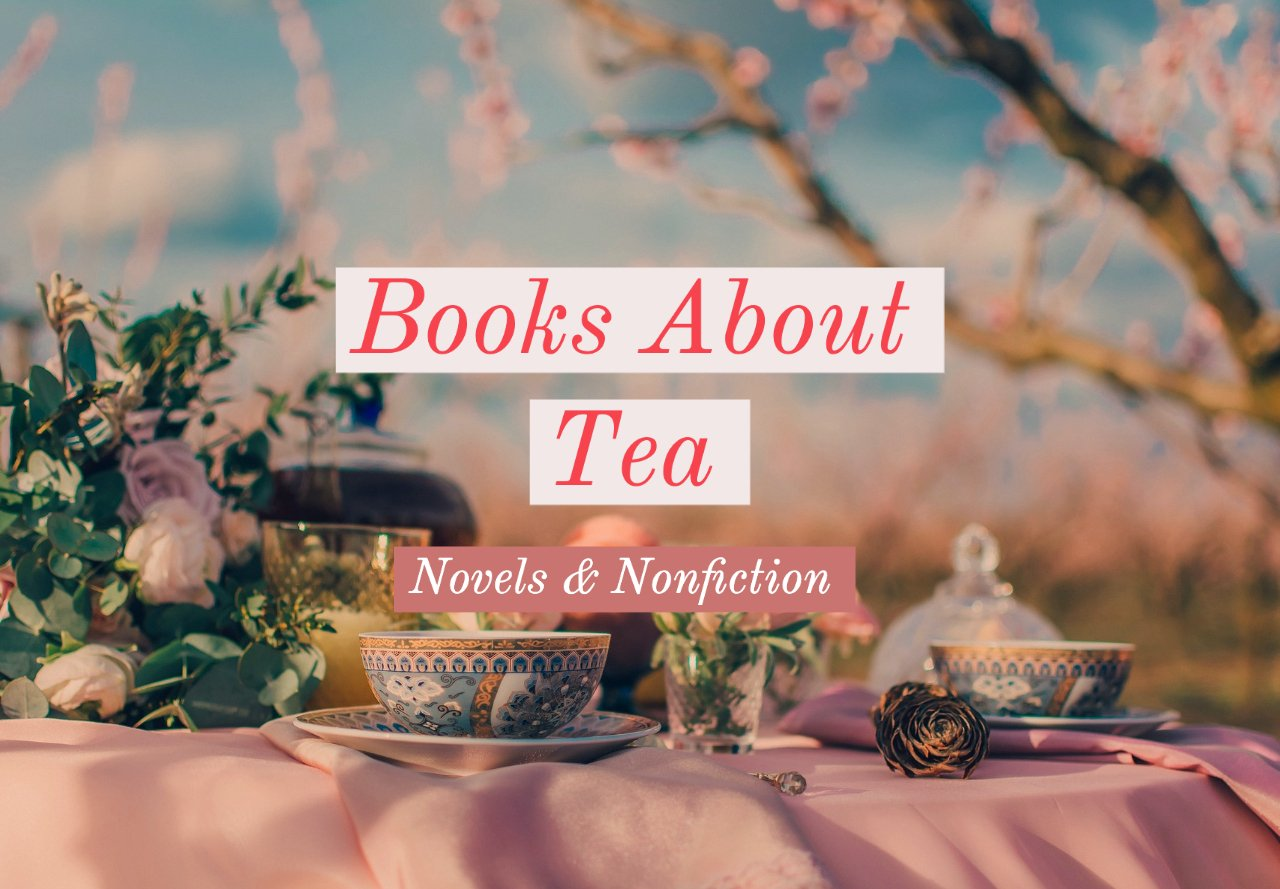 Best Books About Tea - Novels and Nonfiction