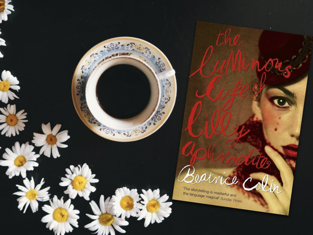 The Luminous Life of Lilly Aphrodite - Beatrice Colin