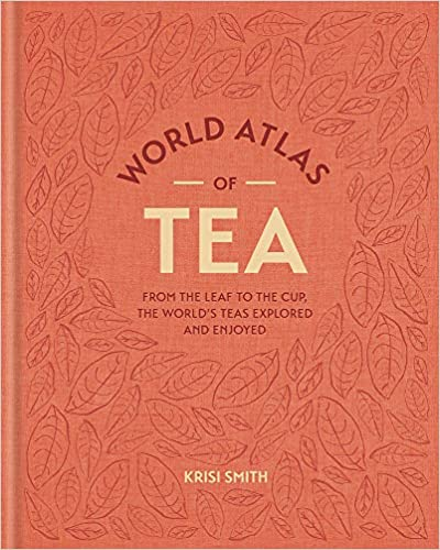 World Atlas of Tea - Krisi Smith