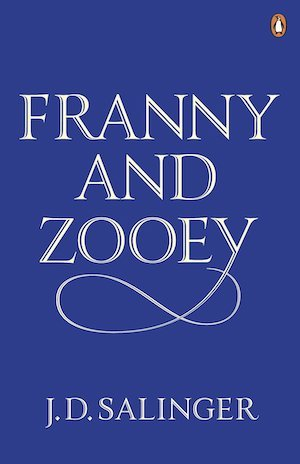 Franny and Zooey - J D Salinger