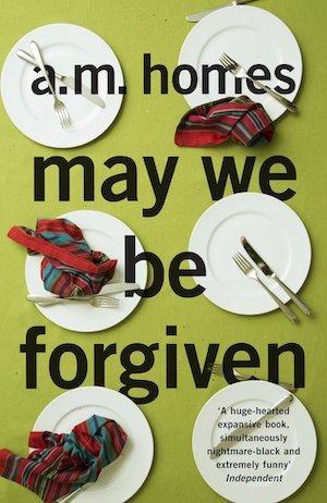 May We Be Forgiven - AM Homes