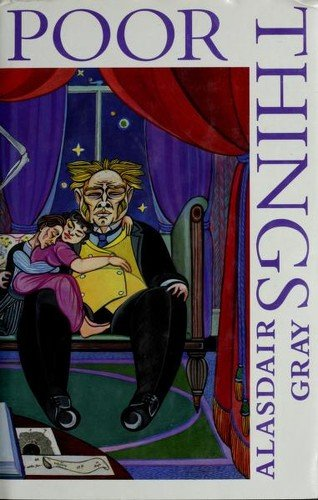 Poor Things - Alasdair Gray