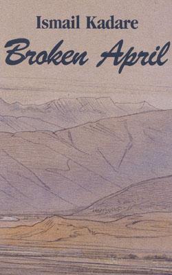 Broken April - Ismail Kadare
