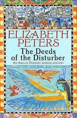 The Deeds of the Disturber, Elizabeth Peters