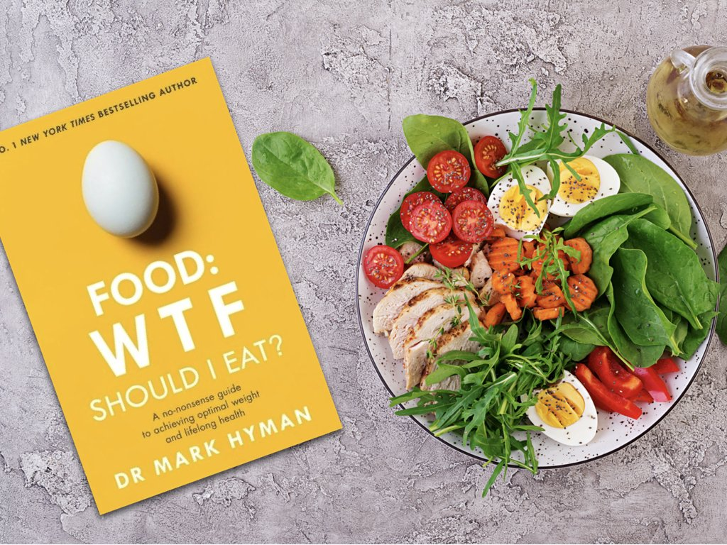 Food WTF Should I Eat - Mark Hyman