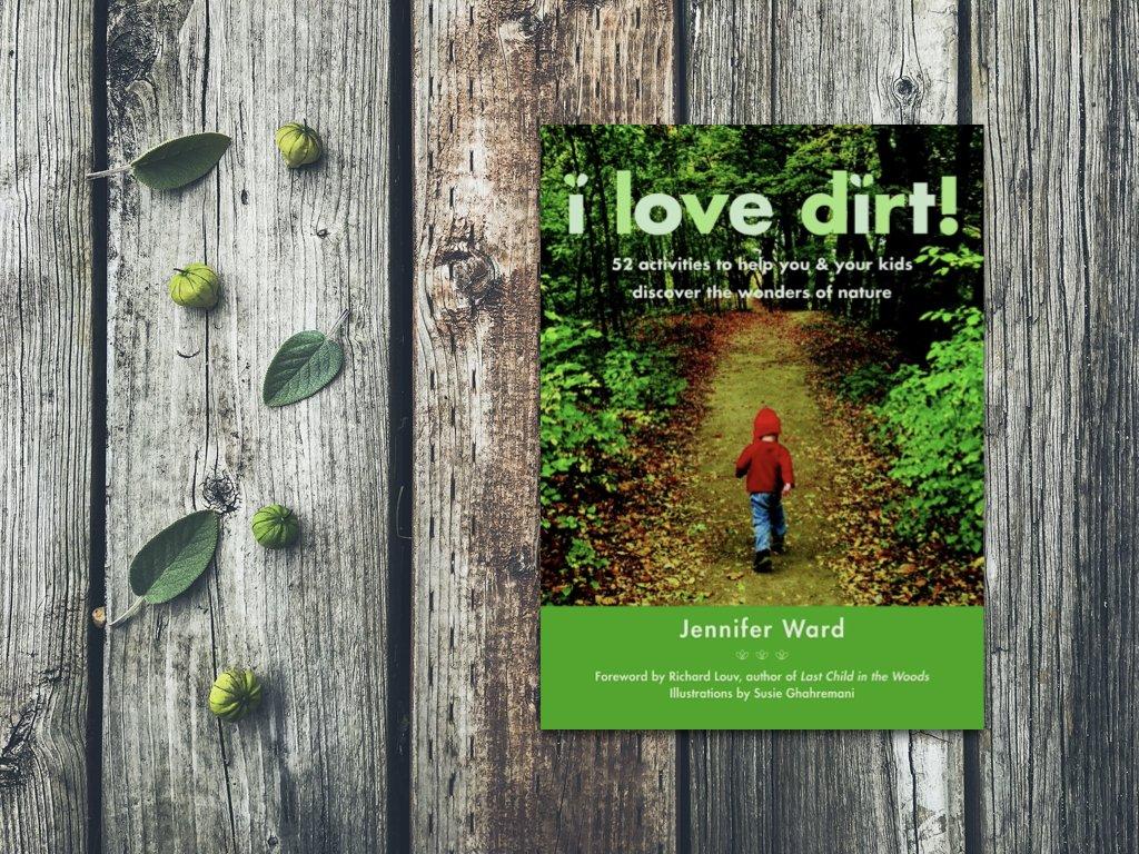 I Love Dirt - Jennifer Ward