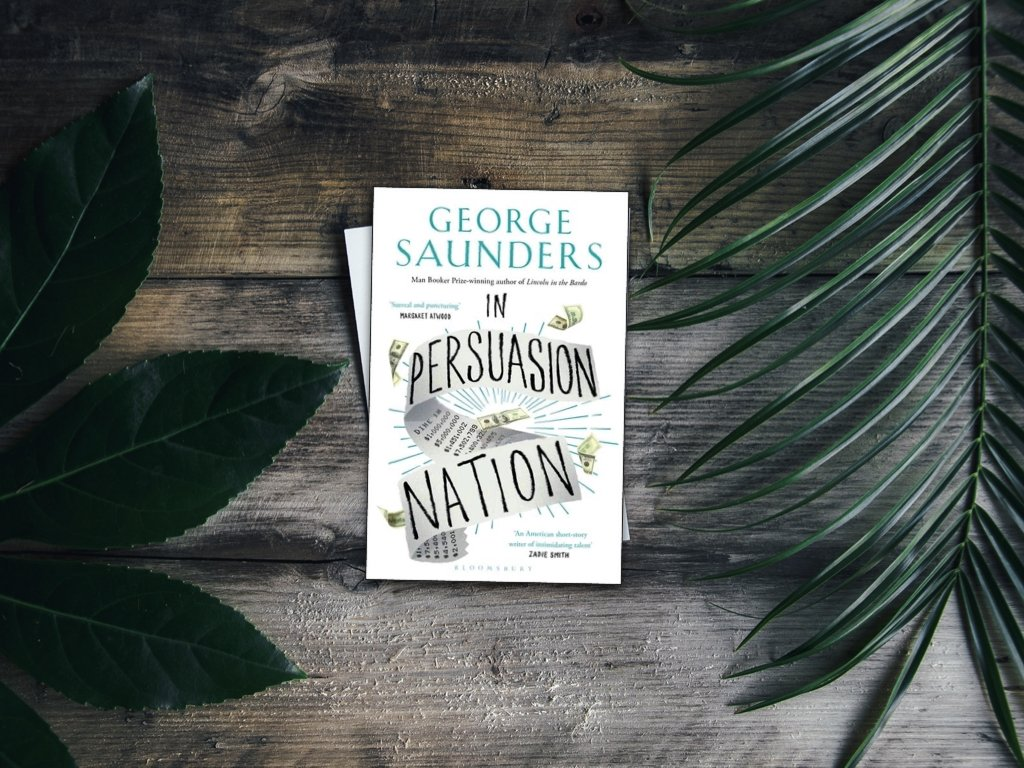 In Persuasion Nation - George Saunders