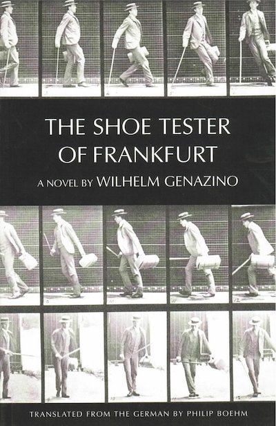 The Shoe Tester of Frankfurt - Wilhelm Genazino