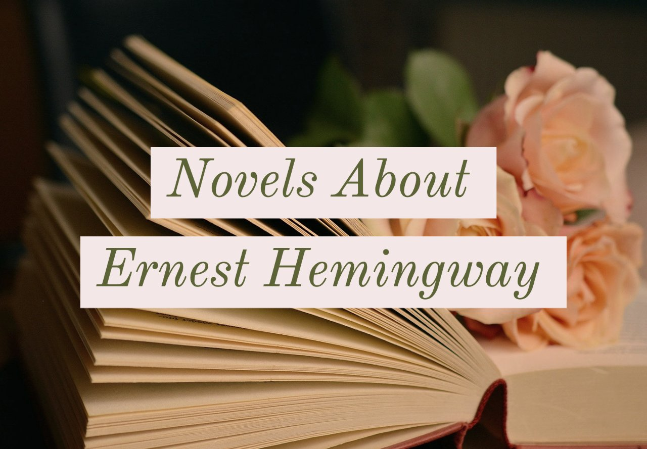 Novels About Ernest Hemingway