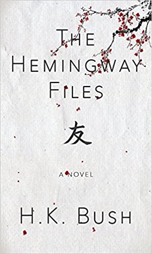 The Hemingway Files - H K Bush