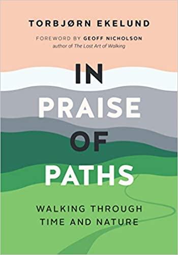 In Praise of Paths - Torbjørn Ekelund