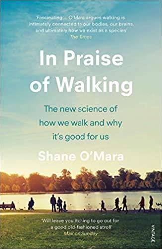 In Praise of Walking - Shane O'Mara