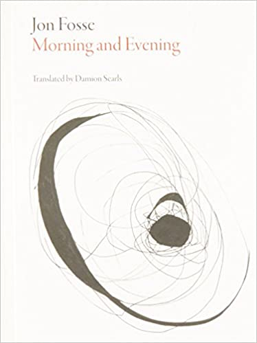 Morning and Evening - Jon Fosse