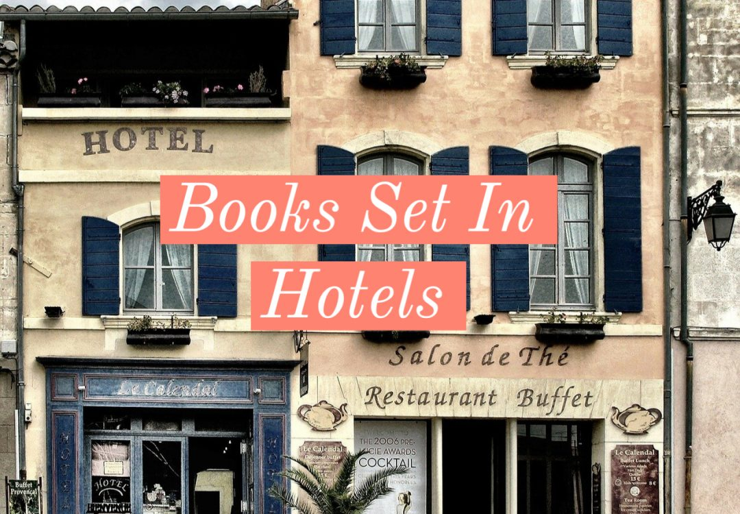 15 Beautiful Books Set In Hotels