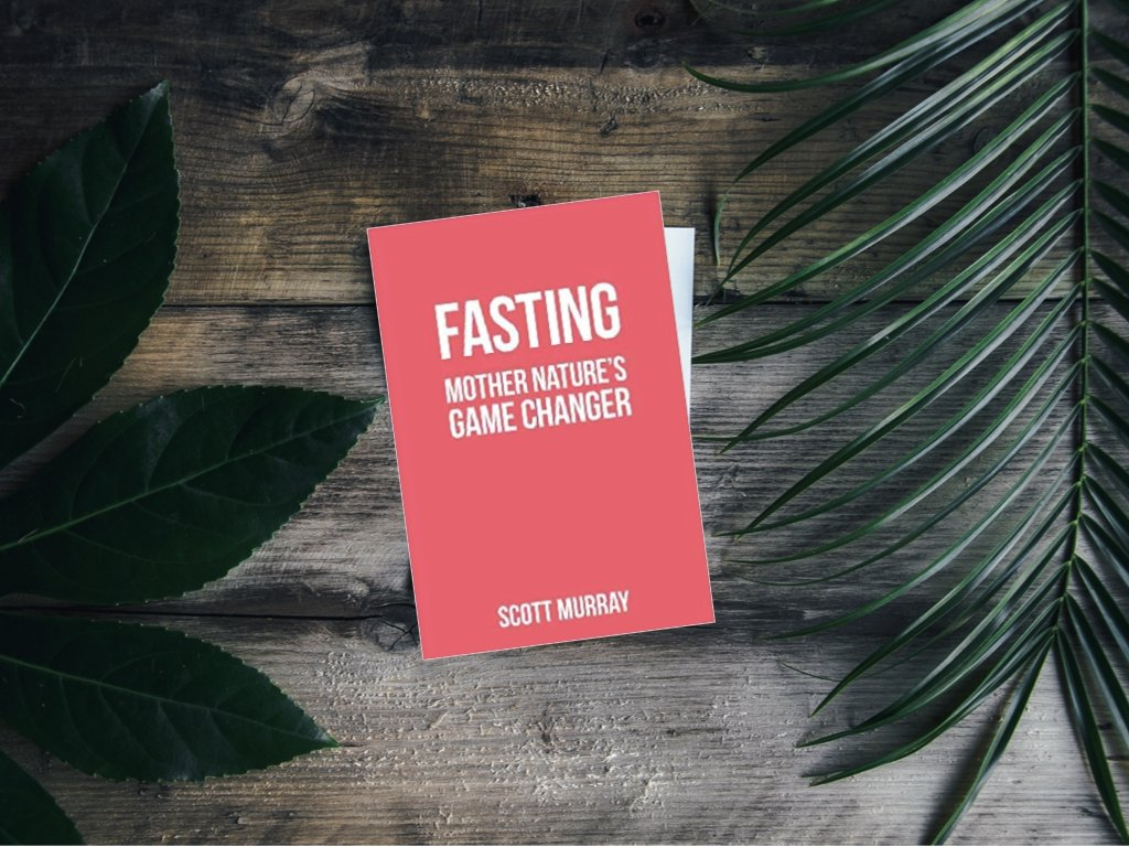 Fasting Mother Nature's Game Changer - Scott Murray