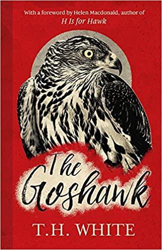The Goshawk - T.H. White