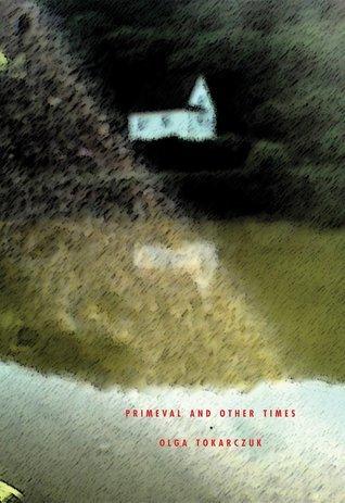 Primeval and Other Times - Olga Tokarczuk