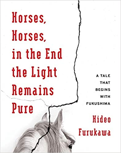Horses, Horses, in the End the Light Remains Pure -  Hideo Furukawa