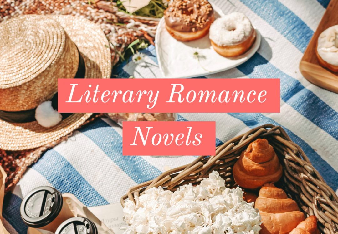 Literary Romance Novels, 20 Love Stories for Every Reader