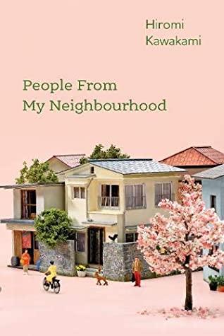 People From My Neighbourhood - Hiromi Kawakami