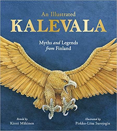 The Kalevala Tales of Magic and Adventure - Kirsti Mäkinen