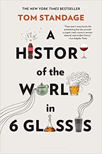 A History of the World in 6 Glasses - A History of the World in 6 Glasses