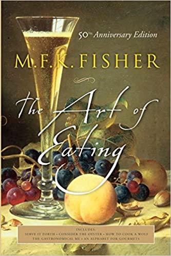 Art of Eating - M. F. K. Fisher