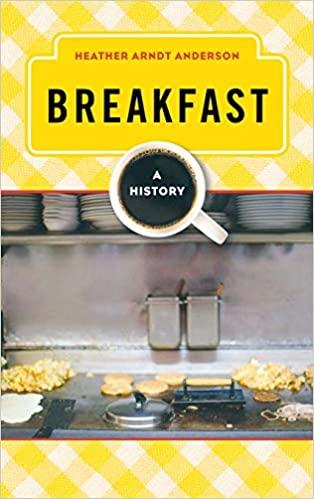 Breakfast: A History - Heather Arndt Anderson