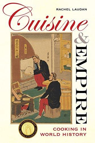 Cuisine and Empire: Cooking in World History - Rachel Laudan