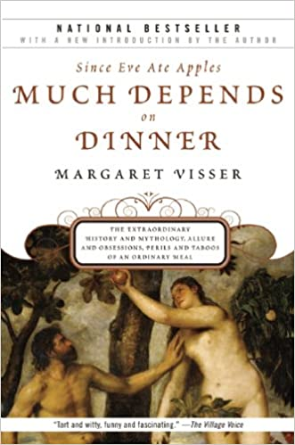 Much Depends on Dinner -  Margaret Visser