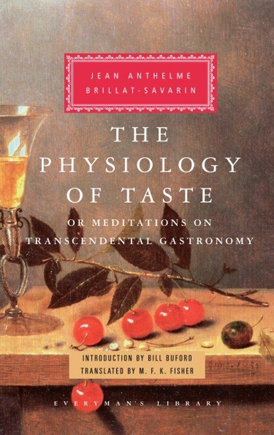 Physiology of Taste - Jean Anthelme Brillat-Savarin