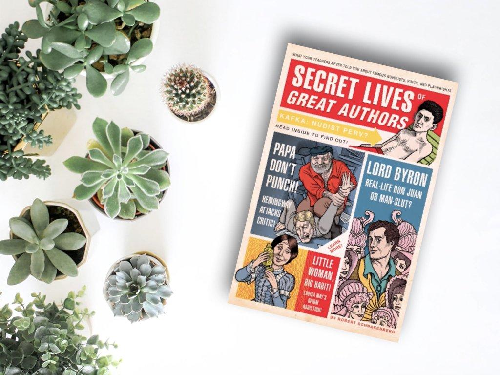 Secret Lives of Great Authors - Robert Schnakenberg